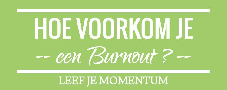 Hoe Voorkom Je Een Burnout