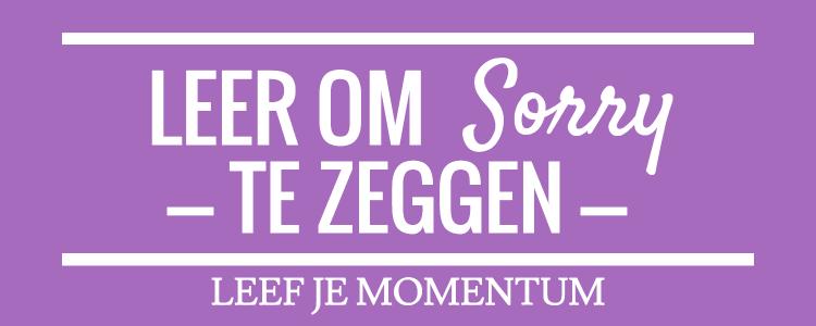 Leer Om Sorry Te Zeggen