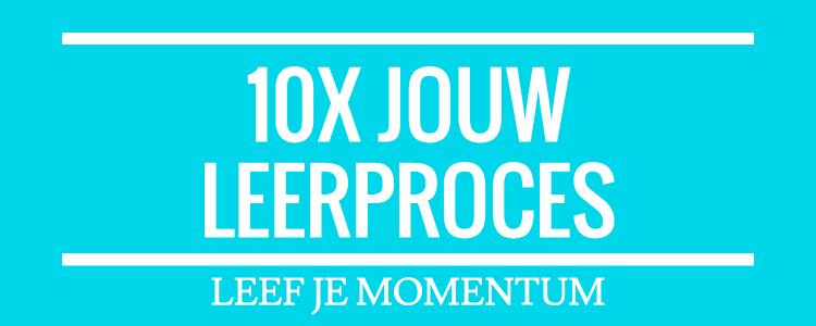 10X Jouw Leerproces