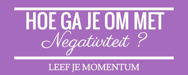 Hoe Ga Je Om Met Negativiteit