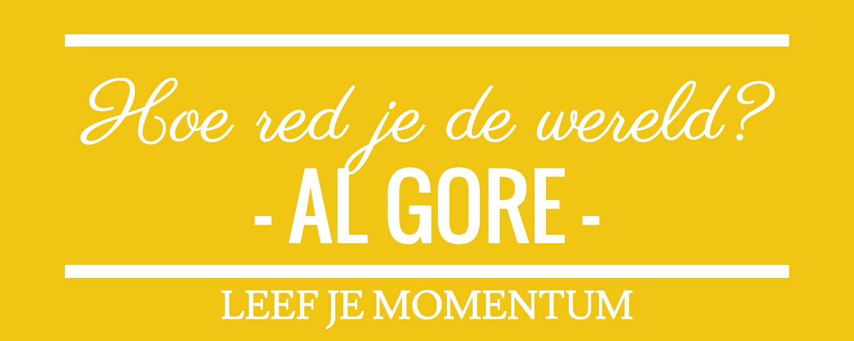 Hoe Red Je De Wereld Volgens Al Gore?