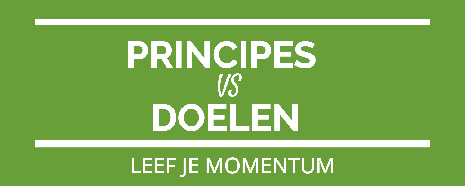 Principes Vs Doelen Blogpost