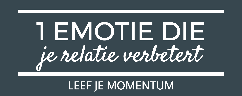 1 Emotie Die Je Relatie Verbtert Momentum Podcast