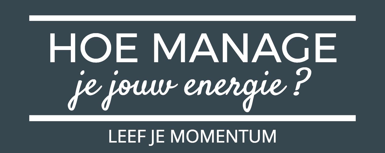 Hoe Manage Je Jouw Energie?