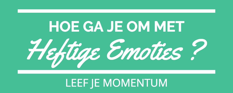 Hoe Ga Je Om Met Heftige Emoties?
