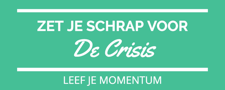 Zet Je Schrap Voor De Crisis