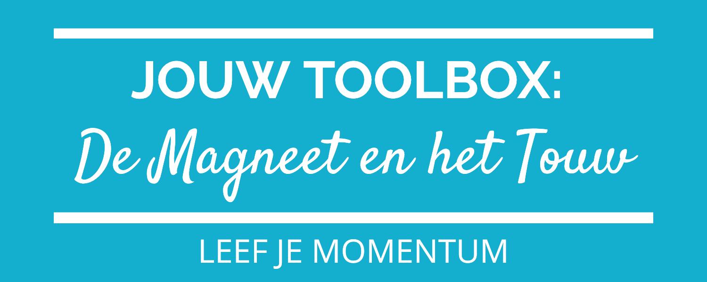 Jouw Toolbox: De Magneet En Het Touw